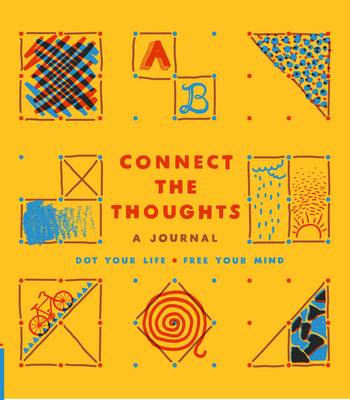Connect the Thoughts Dot Your Life, Free Your Mind by Chronicle Books