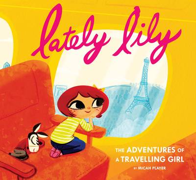 Lately Lily The Adventures of a Travelling Girl by Micah Player