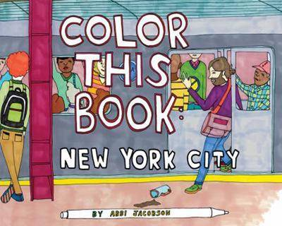 Color This Book New York City by Abbi Jacobson