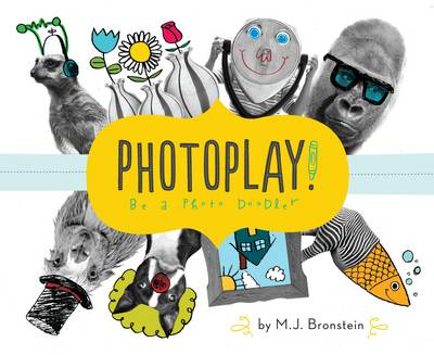 Photoplay! Doodle, Design, Draw by M. J. Bronstein