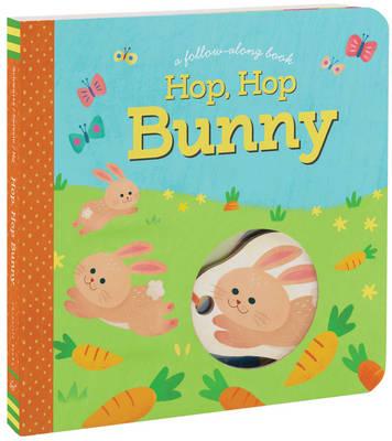 Hop, Hop Bunny A Follow-Along Book by Lynn Seresin, Betty Ann Schwartz