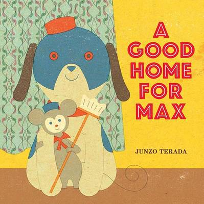 A Good Home for Max by Junzo Terada