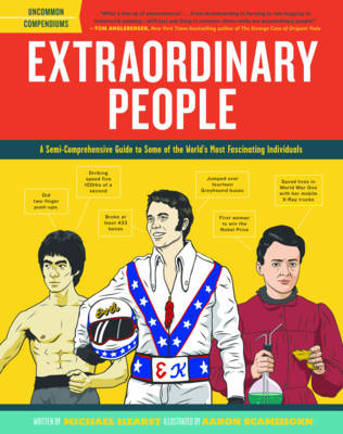 Extraordinary People A Semi-Comprehensive Guide to Some of the World's Most Fascinating Individuals by Michael Hearst