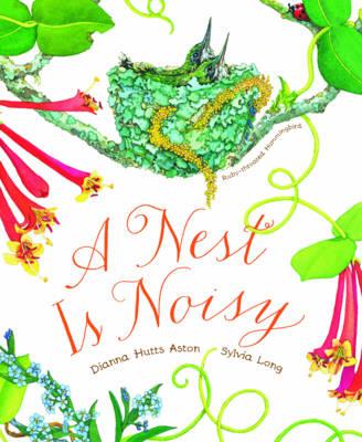 A Nest is Noisy by Dianna Hutts Aston