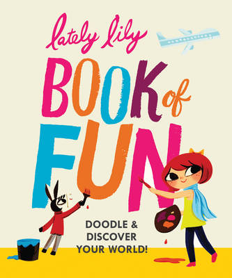 Lately Lily Book of Fun Doodle & Discover Your World! by Micah Player
