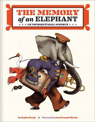 The Memory of an Elephant An Unforgettable Journey by Sophie Strady