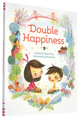 Double Happiness by Nancy Tupper Ling, Alina Chau