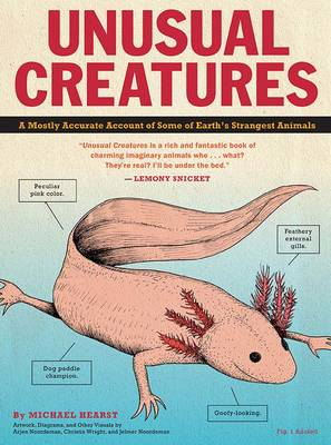 Unusual Creatures A Mostly Accurate Account of Earth's Strangest Animals by Michael Hearst