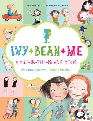 Ivy + Bean + Me A Fill-in-the-Blank Book by Annie Barrows