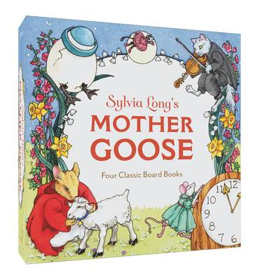 Sylvia Long's Mother Goose Four Classic Board Books by Sylvia Long