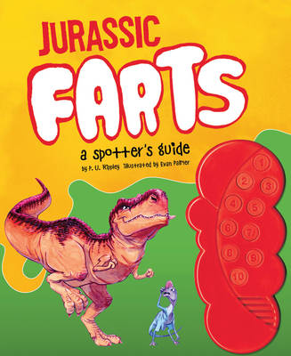 Jurassic Farts A Spotters Guide by P. U. Rippley
