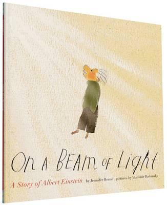 On a Beam of Light A Story of Albert Einstein by Jennifer Berne