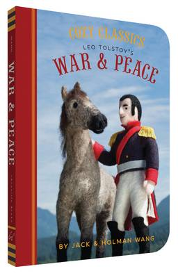 Cozy Classics War and Peace by Jack Wang, Holman Wang