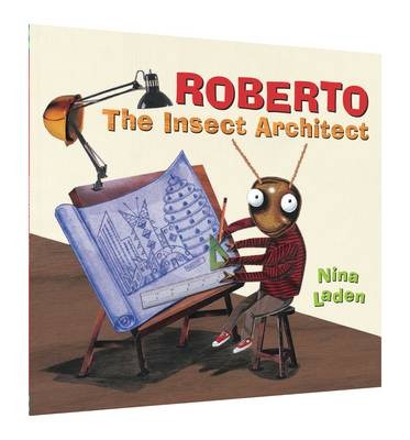 Roberto The Insect Architect by Nina Laden