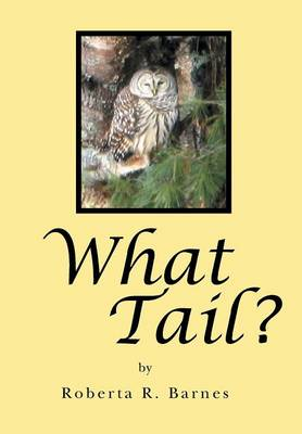 What Tail? by Roberta R Barnes