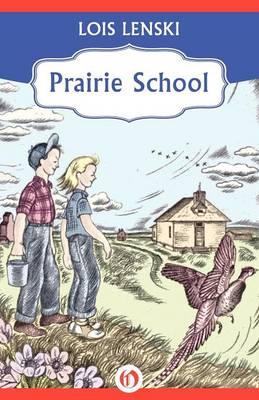 Prairie School by Lois Lenski