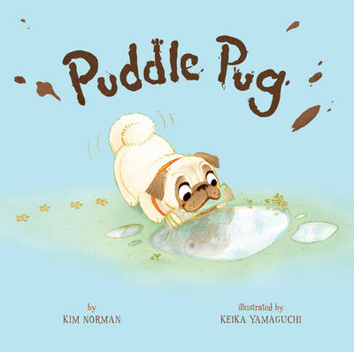 Puddle Pug by Kim Norman