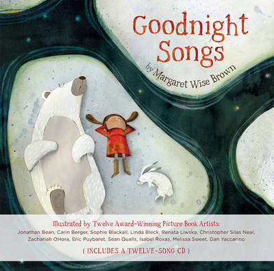 Goodnight songs Illustrated by twelve award-winning picture book artists by Margaret Wise Brown