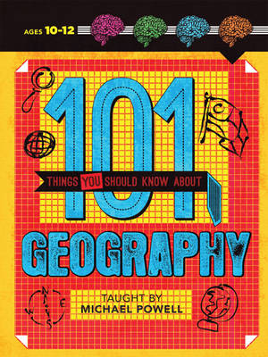 101 Things You Should Know About Geography by Sarah Stanbury