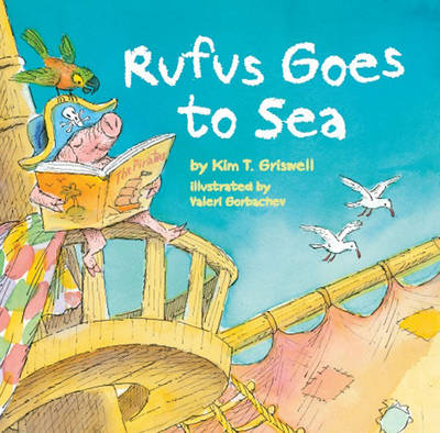 Rufus Goes to Sea by Kim Griswell