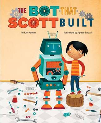 The Bot That Scott Built by Kim Norman