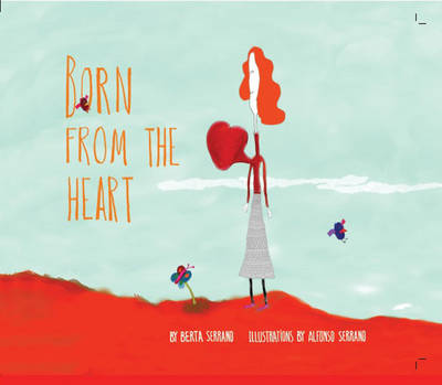 Born from the Heart by Berta Serrano