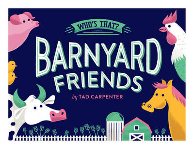 Barnyard Friends by Tad Carpenter