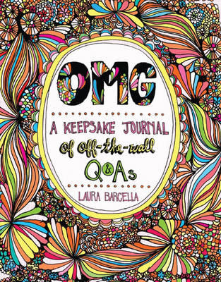 OMG A Keepsake Journal of off-the-Wall Q&As by Laura Barcella