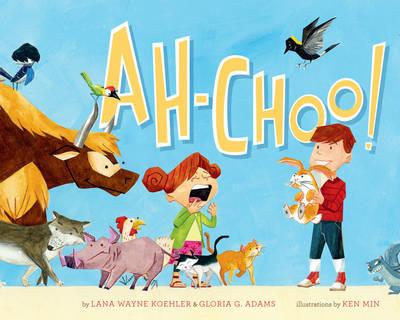 Ah-Choo! by Lana Wayne Koehler, Gloria G. Adams