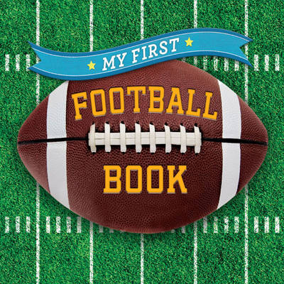 My First Football Book by Sterling Children's
