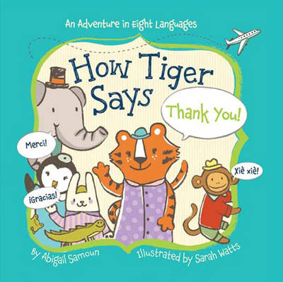 How Tiger Says Thank You! by Abigail Samoun