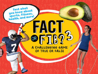Fact or Fib? A Challenging Game of True or False by Kathy Furgang