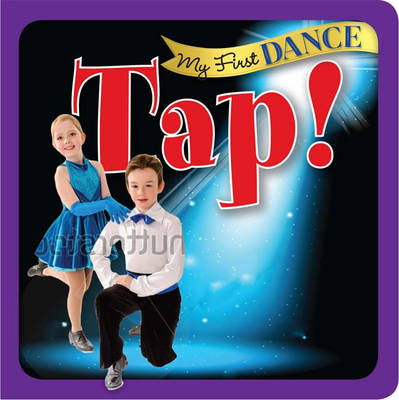 My First Dance: Tap Tap by Sterling Children's Books