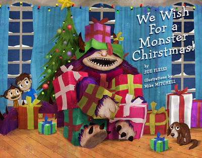 We Wish for a Monster Christmas by Sue Fleiss