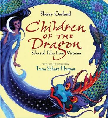 Children of the Dragon Selected Tales from Vietnam by Sherry Garland