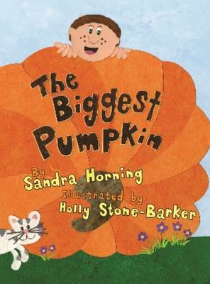 The Biggest Pumpkin by Sandra J. Horning