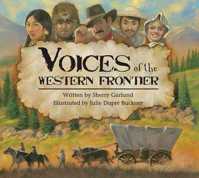 Voices of the Western Frontier by Sherry Garland
