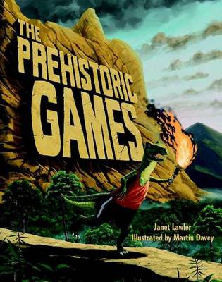 The Prehistoric Games by Janet Lawler