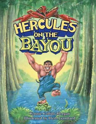 Hercules on the Bayou by Connie Morgan