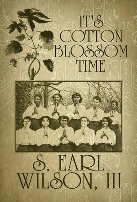 It's Cotton Blossom Time by III S Earl Wilson