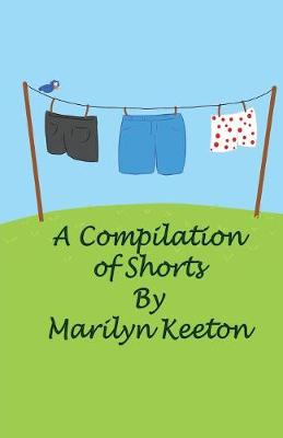 A Compilation of Shorts by Marilyn Keeton