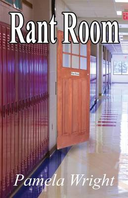 Rant Room by Pamela Wright