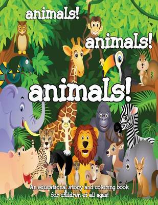 Animals! Animals! Animals! by Phyllis Meyers
