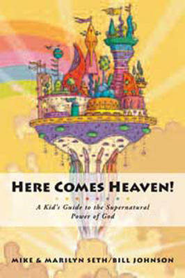 Here Comes Heaven! (1 Volume Set) by Bill Johnson