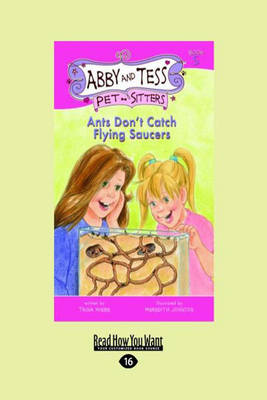 Ants Don't Catch Flying Saucers by Trina Wiebe