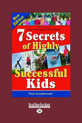 7 Secrets of Highly Successful Kids by Peter Kuitenbrouwer