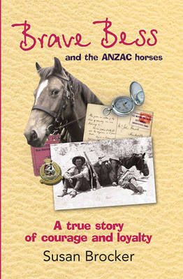 Brave BESS and the ANZAC Horses (1 Volume Set) by Susan Brocker