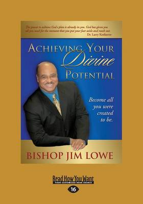 Achieving Your Divine Potential by Bishop Lowe
