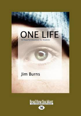 One Life 50 Powerful Devotions for Students by Burns Jim