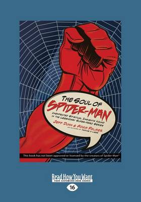 The Soul of Spiderman Unexpected Spiritual Insights from the Legendary Superhero by Jeff Dunn, Adam Palmer